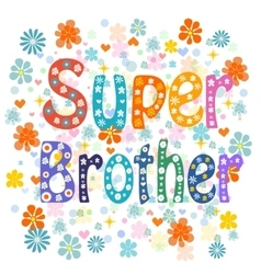 Super brother decorative lettering type vector image