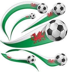 wales flag set with soccer ball vector image