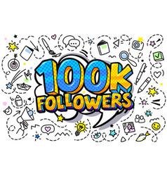 100k followers in pop art style vector image
