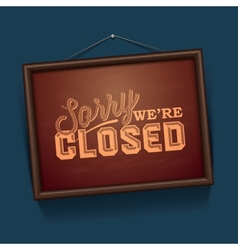 We are Closed - vintage sign with information vector