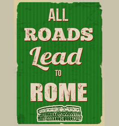All roads lead to rome retro poster vector