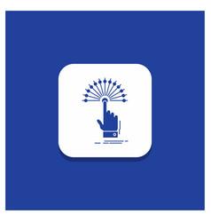 Blue round button for reach touch destination vector