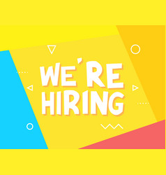 we are now hiring join team advertisement vector image