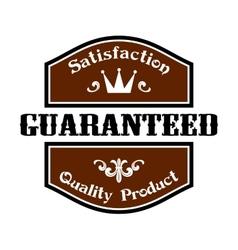 Satisfaction Guaranteed Quality label vector image vector image