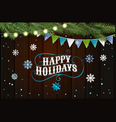 happy holidays greeting card best wishes top view vector image