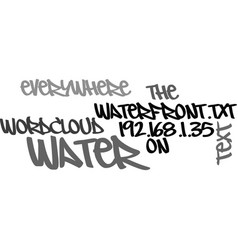 Water water everywhere on the waterfront text vector