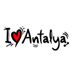 Antalya love message vector
