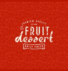 Fruit dessert seamless pattern and emblem vector