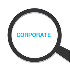 magnifying optical glass with words corporate vector image
