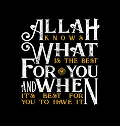 Muslim quote and saying for better life best for vector