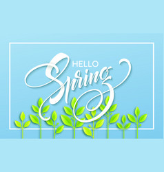 hello spring with paper green leaves background vector image vector image