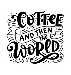 coffee and then world vector image