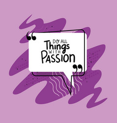 Do all things with passion quote design vector