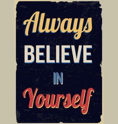 Always believe in yourself retro poster vector