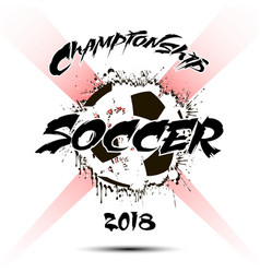 banner the inscription championship soccer 2018 vector image