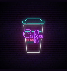 coffee to go neon sign light coffee cup vector image