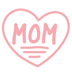 Icon sign i love mom red heart and word vector