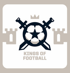 modern professional emblem king of football vector image