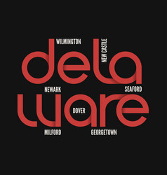 delaware state t-shirt and apparel design vector image