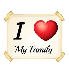 I love my family vector