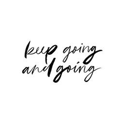 Keep going ink pen lettering vector