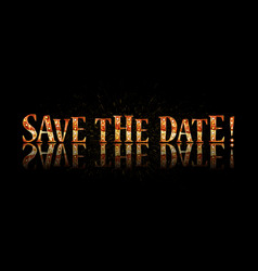 save the date in gold lettering vector image