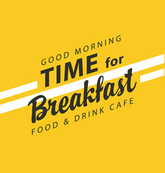 banner for breakfast time on yellow background vector image