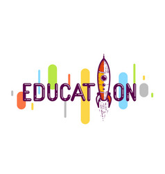 education word with rocket instead letter vector image