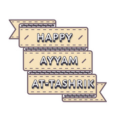 Happy ayyam at-tashrik greeting emblem vector