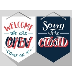 Open and closed hand lettered signs vector