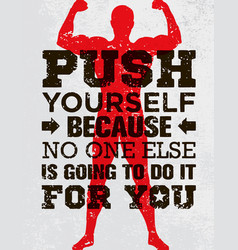 push yourself because no one else is going to do vector image