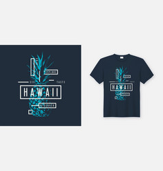 exploring hawaii stylish t-shirt and apparel vector image