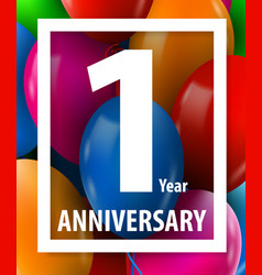 One year anniversary 1 year greeting card vector