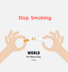 stop smoking with human hands breaking the vector image