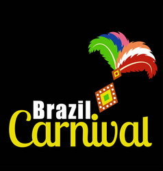 happy brazilian carnival day carnival typography vector image