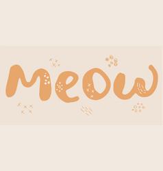 Meow kitten cat love lettering vector