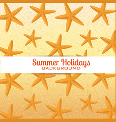summer holidays with starfishs pattern vector image