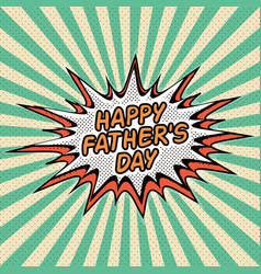 happy fathers day letthering pop art comic style vector image vector image