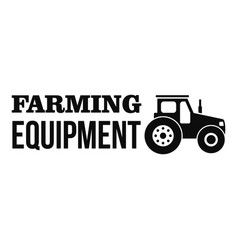 Farming tractor logo simple style vector