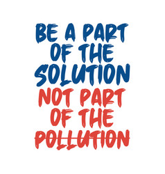 Be a part solution not part the vector
