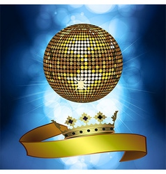 Disco ball with banner and crown vector