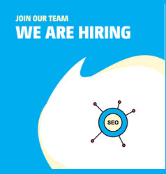Join our team busienss company seo we are hiring vector