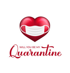 Will you be my quarantine calligraphy lettering vector