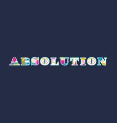 Absolution concept word art vector