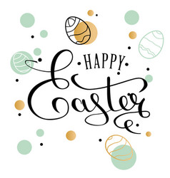 happy easter lettering greeting card with doodle vector image