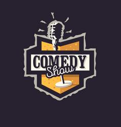 Comedy show logo badge emblem design with old vector