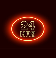 24 hours open sign red neon billboard vector