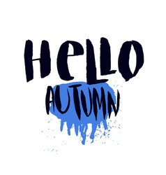hello autumn print with rainy weather concept vector image