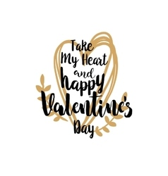 Take my heart and Valentines greetings vector image vector image