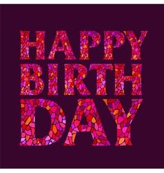 Watercolor mosaic Happy Birthday square inscriptio vector image